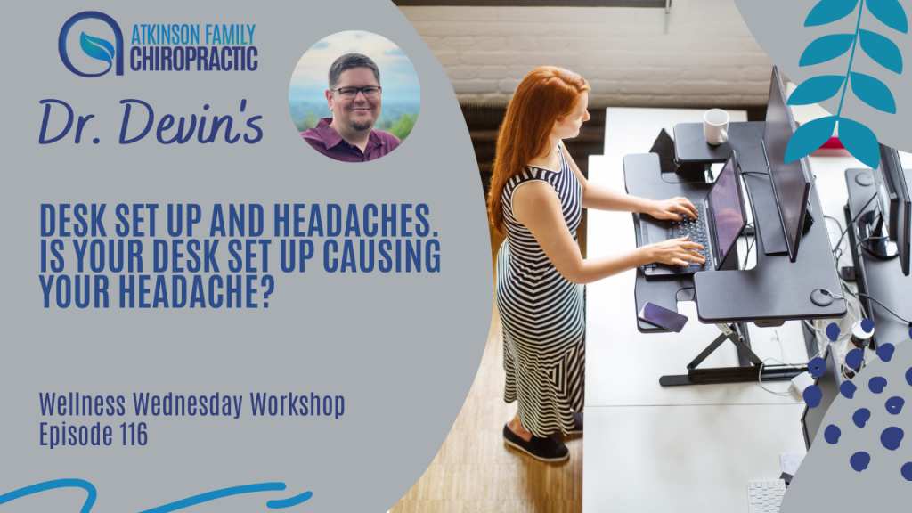 Desk set up and headaches. Is your desk set up causing your headache?