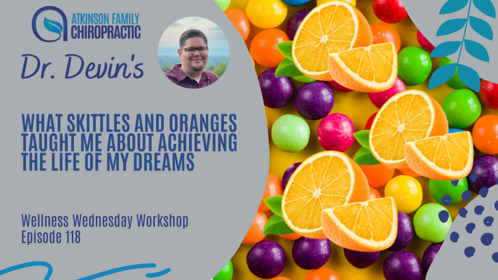 What Skittles and Oranges taught me about achieving the life of my dreams