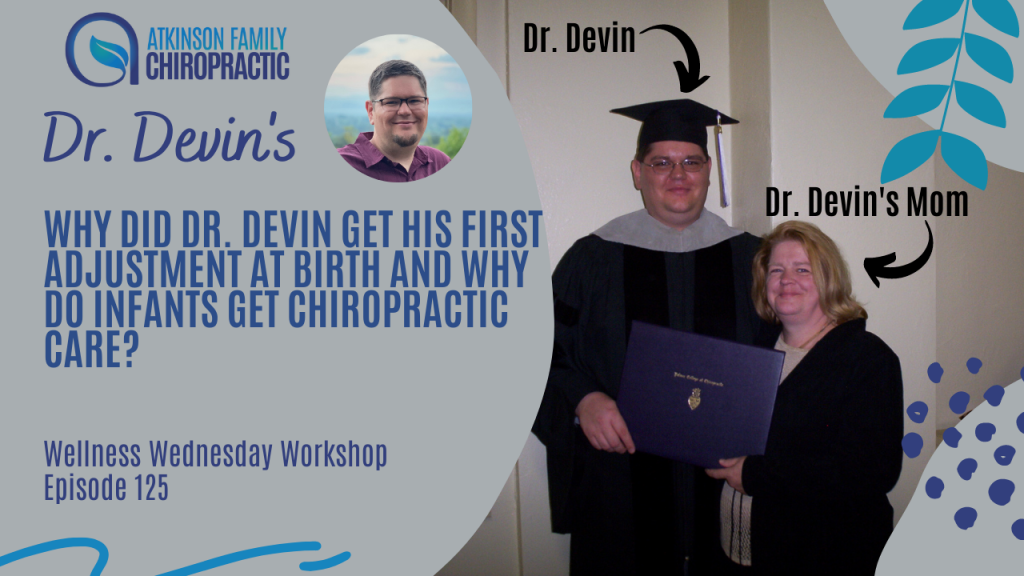 Why did Dr. Devin get his first adjustment at birth and why do infants get chiropractic care?
